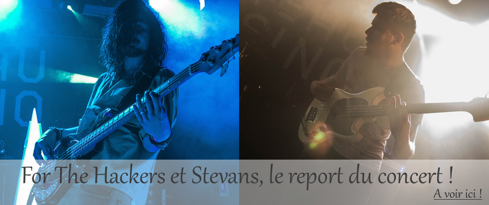 For The Hackers et Stevans, le report du concert !