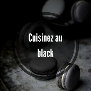 Cuisinez au black !