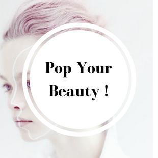 Pop Your Beauty !